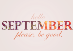Hello September. Please, Be Good.